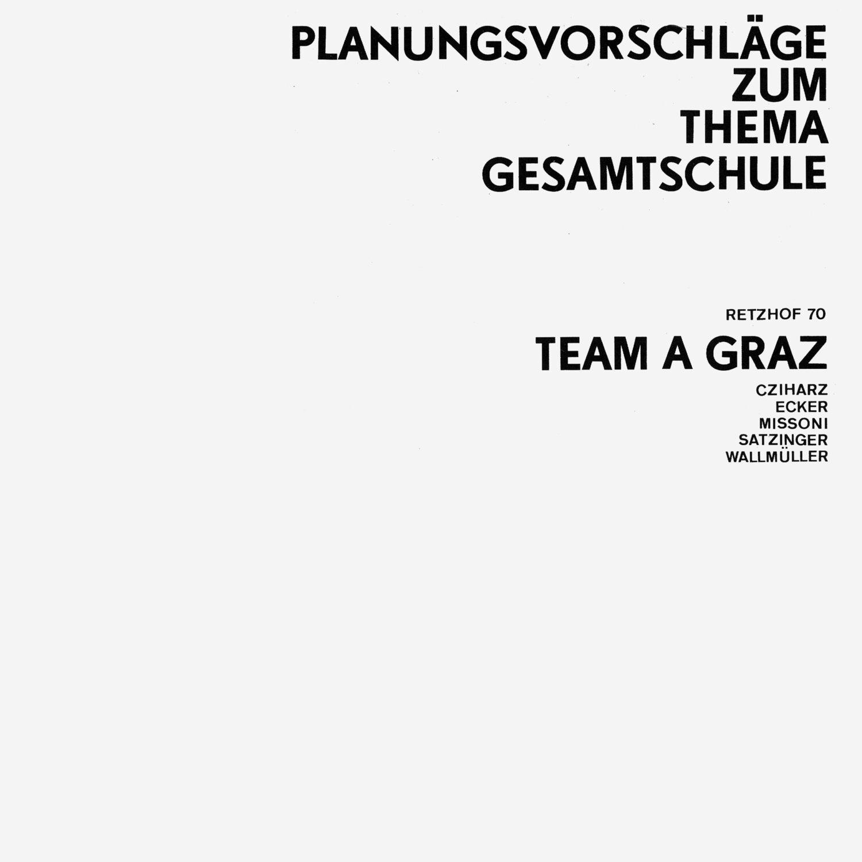 TEAM A GRAZ, Planungsvorschläge zum Thema Gesamtschule, 1970 © TEAM A GRAZ