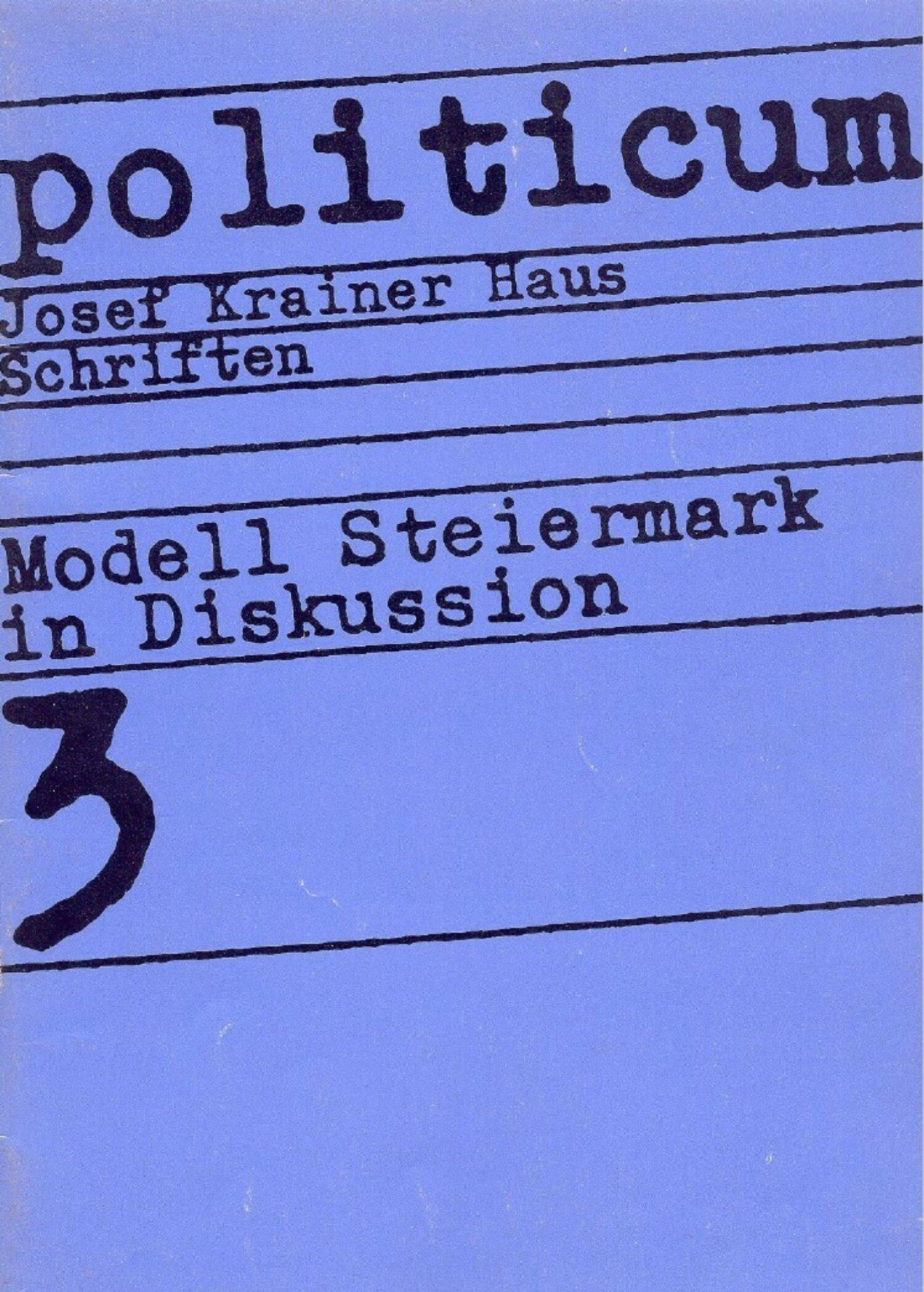 Modell Steiermark in Diskussion, politicum 3, 1981  © Verein für Politik und Zeitgeschichte in der Steiermark