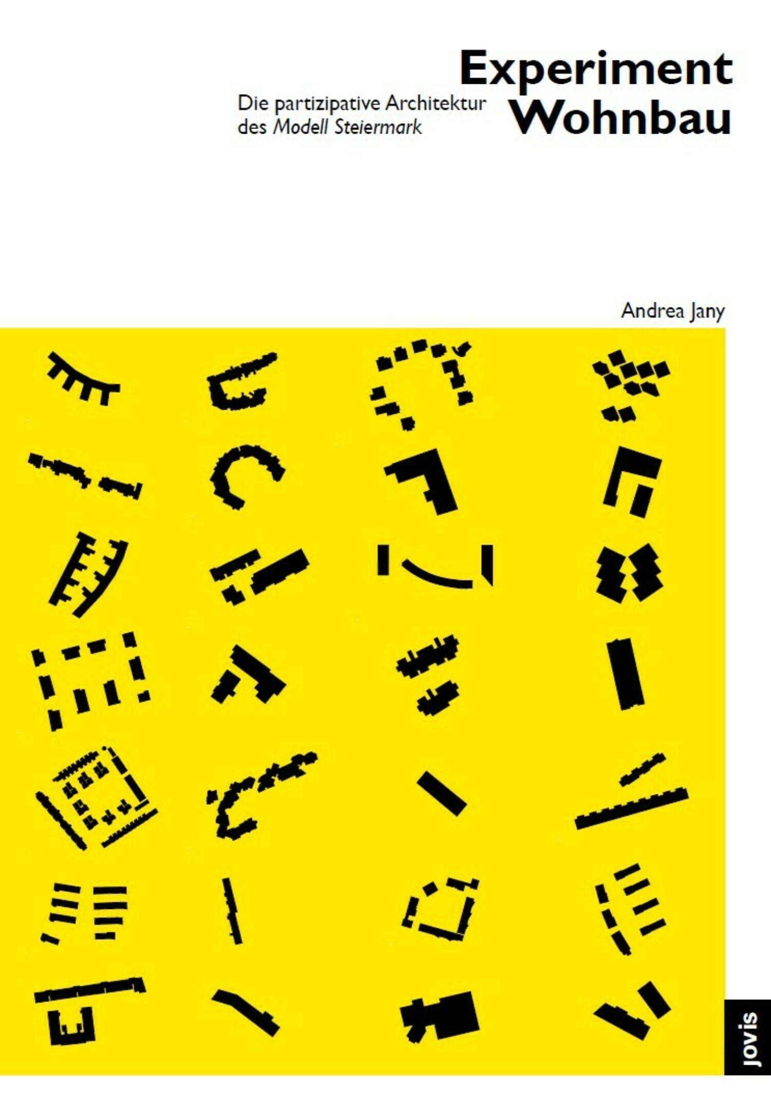 Andrea Jany: Experiment Wohnbau. Die partizipative Architektur des Modell Steiermark, 2019 © Andrea Jany und Jovis Verlag