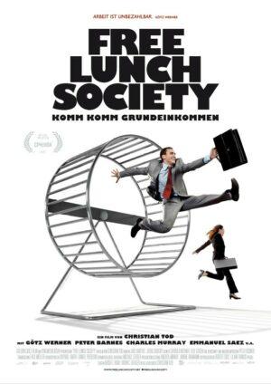 Free Lunch Society. Komm komm Grundeinkommen