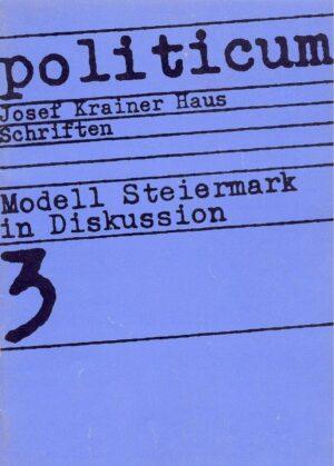 Modell Steiermark in Diskussion, politicum 3, 1981